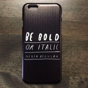 Accessories - iPhone 6 Be Bold Hard Case